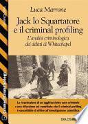 Jack lo Squartatore e il criminal profiling. L'analisi criminologica dei delitti di Whitechapel