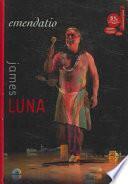 James Luna: Emendatio