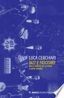 Jazz e fascismo. Dalla nascita della radio a Gorni Kramer