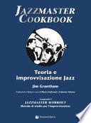 Jazzmaster cookbook. Teoria e improvvisazione jazz