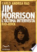 Jim Morrison, l'ultima intervista.