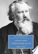 Johannes Brahms 6 Klavierstücke op.118 Saggio di analisi