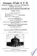 Johannis Wallis ... Opera mathematica. Volumen primum [- tertium]