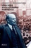 John Reed rivoluzionario romantico