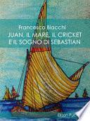 Juan, il mare, il cricket e il sogno di Sebastian