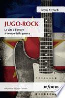 Jugo-Rock. La vita e l'amore al tempo della guerra