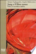 Jung e il libro rosso. Il sé e il sacrificio dell'io