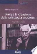 Jung e la creazione della psicologia moderna