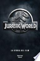 Jurassic World. La storia del film