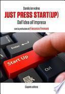 Just press start(up). Dall'idea all'impresa