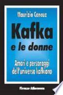 Kafka e le donne. Amori e personaggi dell'universo kafkiano