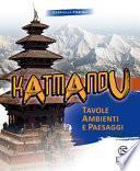Katmandu. Tavole ambienti e paesaggi. Per la Scuola media