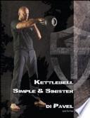 Kettlebell. Simple & sinister. Ediz. italiana