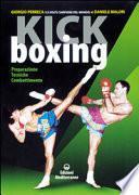 Kick boxing. Preparazione, tecniche, combattimento