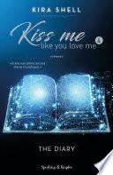 Kiss me like you love me 4: The Diary