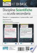Kit base discipline scientifiche nella scuola secondaria. Manuali per le prove scritte e orali del concorso a cattedra classi A28, A50