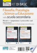 Kit filosofia, psicologia e scienze dell'educazione nella scuola secondaria. Manuali per la preparazione al concorso a cattedra classe A18
