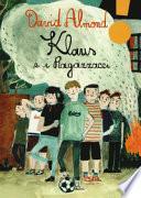 Klaus e i ragazzacci. Ediz. ad alta leggibilità