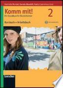 Komm mit! Ein Grundkurs fur Deutschlerner. Kursbuch+Arbeitsbuch. Con CD Audio formato MP3. Per le Scuole superiori