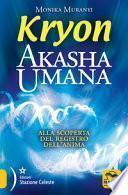 Kryon. Akasha umana. Alla scoperta del progetto interiore
