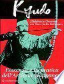 Kyudo. L'essenza e la pratica dell'arcieria giapponese