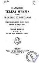 L'abbadessa Teresa Wenzik, ovvero Processo e condanna delle carmelitane e carmelitani scalzi di Cracovia dramma in cinque atti che forma seguito alla Monaca di Cracovia di Valerio Busnelli