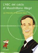 L'ABC del calcio di Massimiliano Allegri