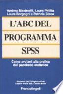 L'ABC del programma SPSS. Come avviarsi alla pratica del pacchetto statistico