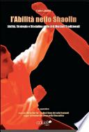 L'abilità nello Shaolin. Abilità strategia e disciplina nelle arti marziali tradizionali