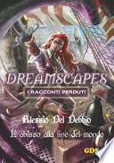 L'abisso alla fine del mondo - Dreamscapes I racconti perduti-