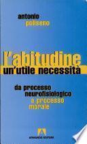 L'abitudine, un'utile necessità. Da processo neurofisiologico a processo morale