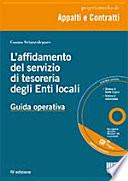 L'affidamento del servizio di tesoreria degli enti locali. Con CD-ROM