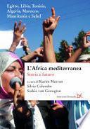 L'Africa mediterranea. Storia e futuro