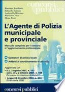 L'agente di polizia municipale e provinciale. Manuale completo per i concorsi e l'aggiornamento professionale