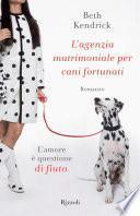 L'agenzia matrimoniale per cani fortunati