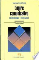 L'agire comunicativo. Epistemologia e formazione
