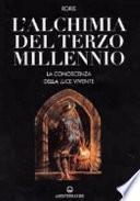 L'alchimia del terzo millennio. La conoscenza della luce vivente