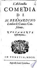 L'alchimista comedia di M. Bernardino Lombardi comico Confidente