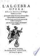 L'Algebra Opera Di Rafael Bombelli da Bologna Diuisa in tre Libri (etc.)