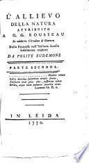 L'allievo della natura attribuito a G.G. Rousseau in addietro cittadino di Ginevra dalla francese nell'italiana favella fedelmente tradotto da Polite Eudemone. Parte prima [-seconda]