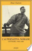L'alternativa nomade. Lettere 1948-1989