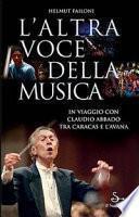 L'altra voce della musica. In viaggio con Claudio Abbado tra Caracas e L'Avana. Con DVD