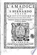 L'Amadigi del s. Bernardo Tasso. ..