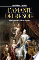 L'amante del re sole. Madame de Montespan