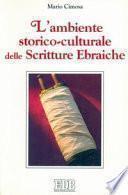 L'ambiente storico-culturale delle scritture ebraiche