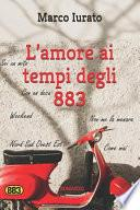 L' Amore Ai Tempi Degli 883