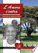 L'amore c'entra. Diario di un medico in Africa