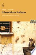 L'Anschluss italiano. La guerra in Albania (1939-1945)