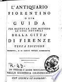 L'Antiquario fiorentino, o sia guida per osservar con metodo le cose notabili della città di Firenze