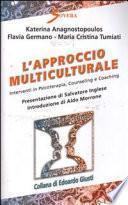 L'approccio multiculturale. Interventi in psicoterapia, counseling e coaching